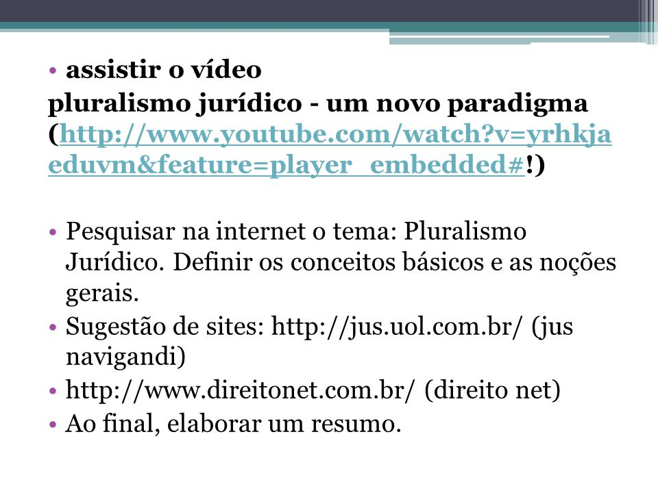 assistir o vídeo pluralismo jurídico - um novo paradigma (http://www.youtube.com/watch v=yrhkja eduvm&feature=player_embedded#!)