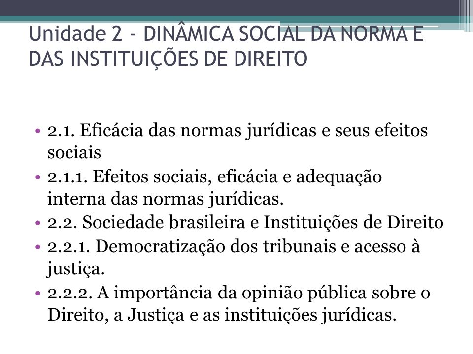 Unidade 2 - DINÂMICA SOCIAL DA NORMA E DAS INSTITUIÇÕES DE DIREITO