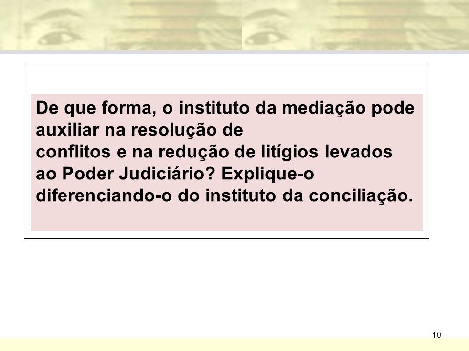 De que forma, o instituto da mediação pode auxiliar na resolução de