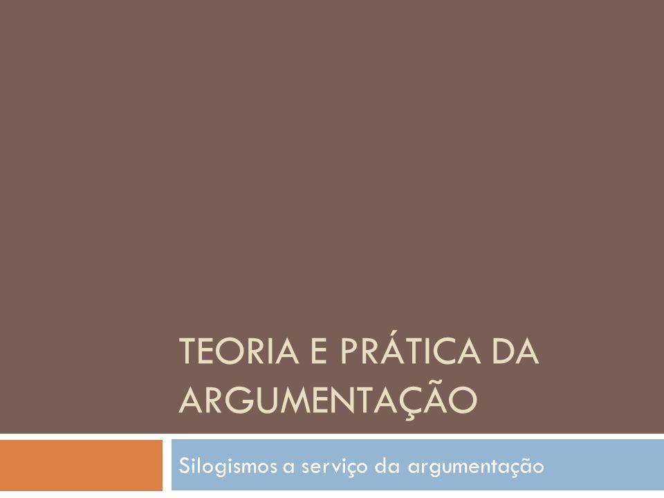 Teoria e prática da argumentação