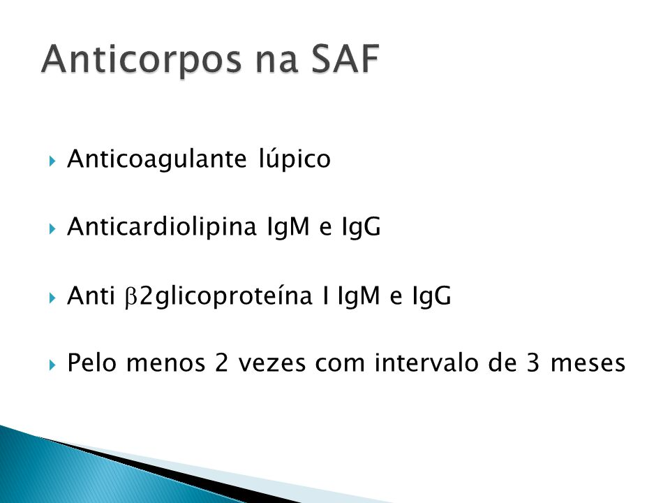 Anticorpos na SAF Anticoagulante lúpico Anticardiolipina IgM e IgG