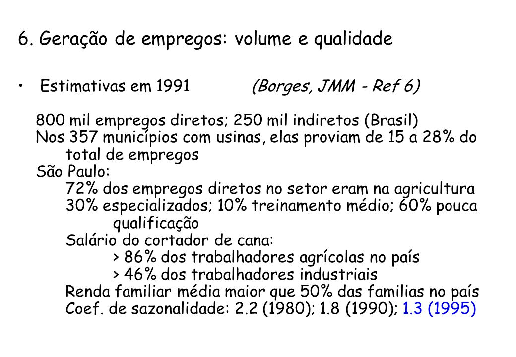 6. Geração de empregos: volume e qualidade