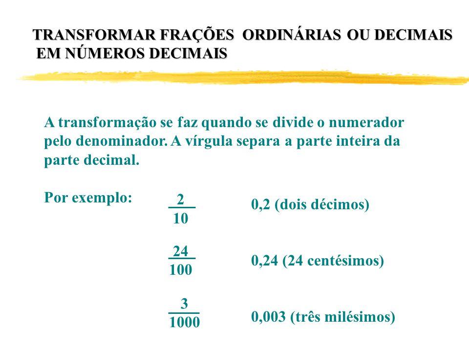 TRANSFORMAR FRAÇÕES ORDINÁRIAS OU DECIMAIS