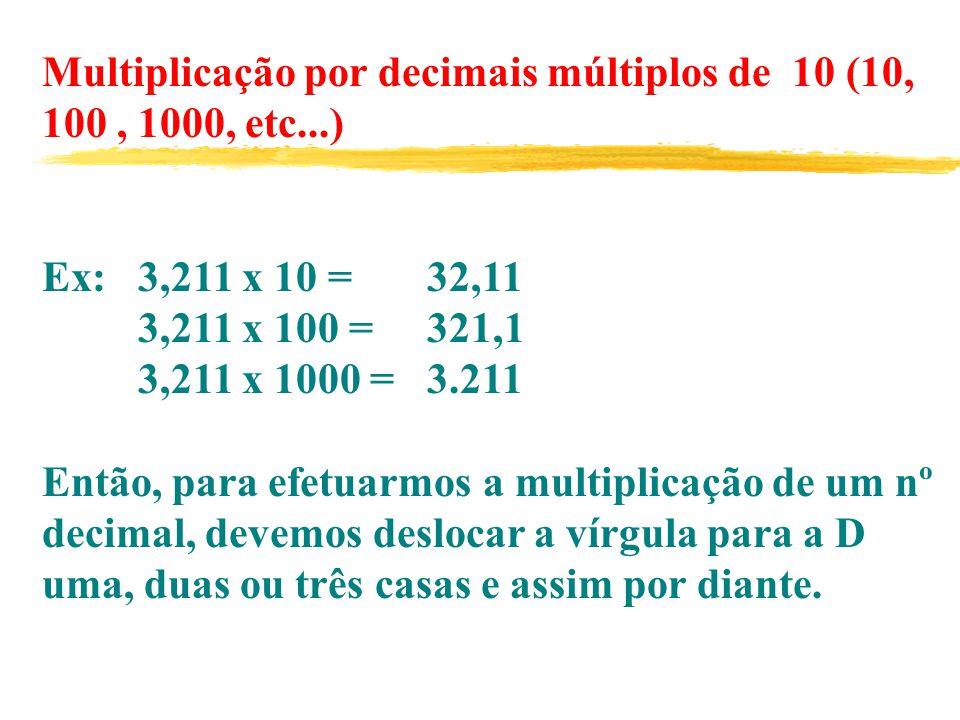 Multiplicação por decimais múltiplos de 10 (10, 100 , 1000, etc...)