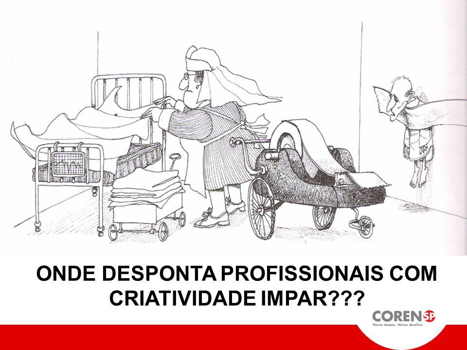 ONDE DESPONTA PROFISSIONAIS COM CRIATIVIDADE IMPAR