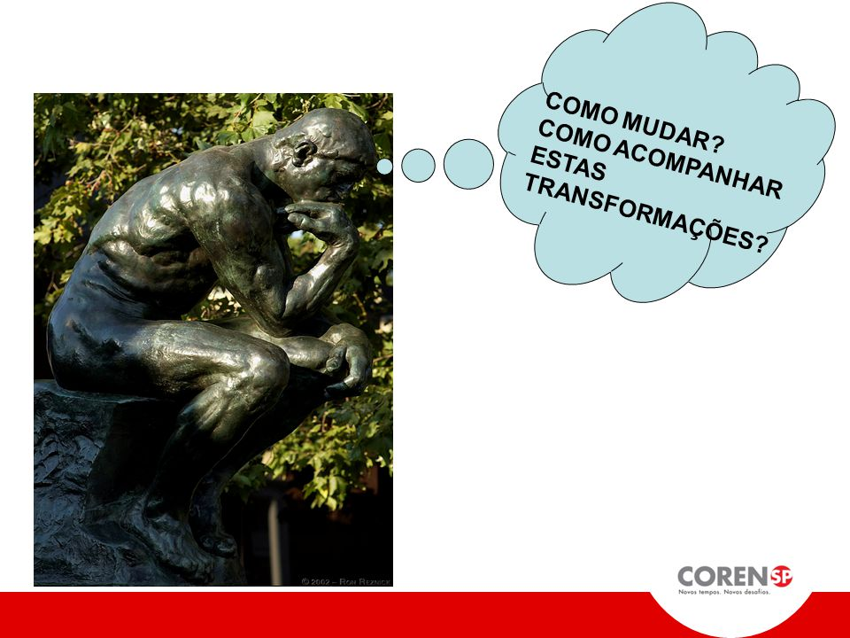 COMO MUDAR COMO ACOMPANHAR ESTAS TRANSFORMAÇÕES