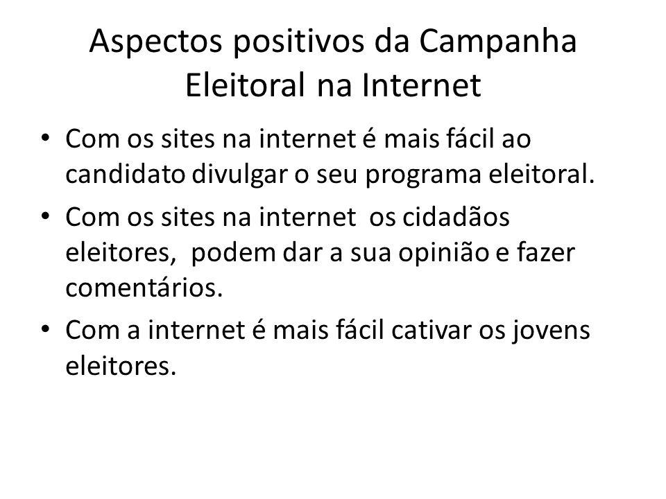 Aspectos positivos da Campanha Eleitoral na Internet