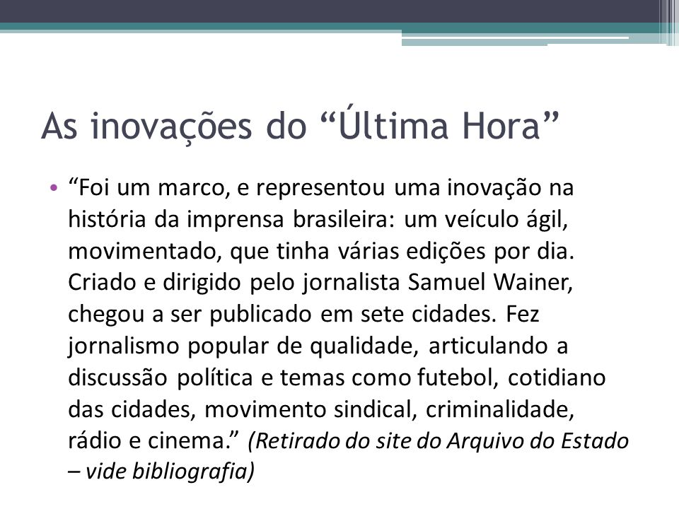 As inovações do Última Hora