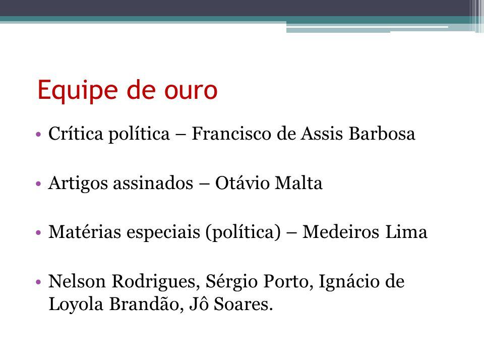 Equipe de ouro Crítica política – Francisco de Assis Barbosa