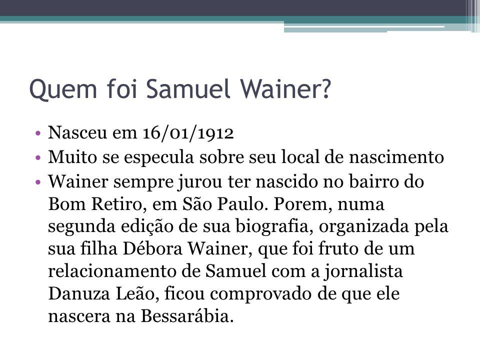 Quem foi Samuel Wainer Nasceu em 16/01/1912