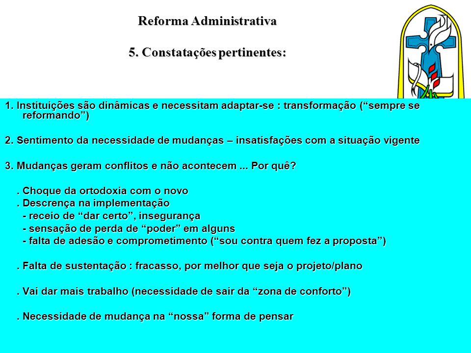 Reforma Administrativa 5. Constatações pertinentes: