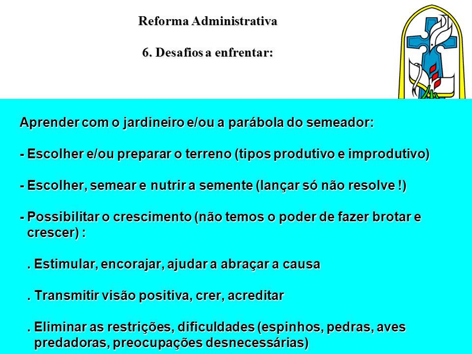 Reforma Administrativa 6. Desafios a enfrentar: