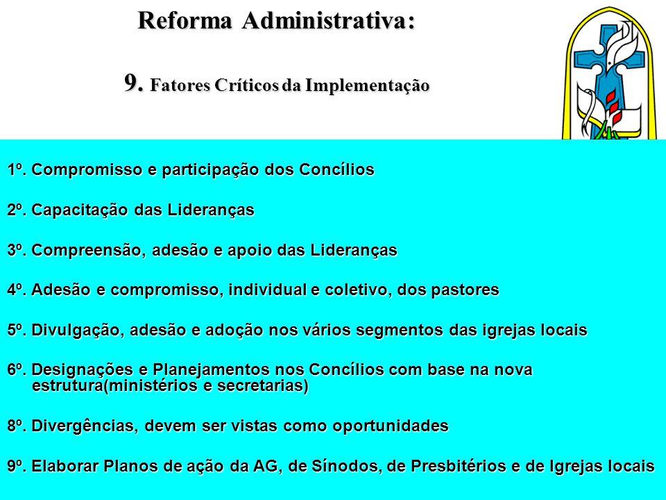 Reforma Administrativa: 9. Fatores Críticos da Implementação