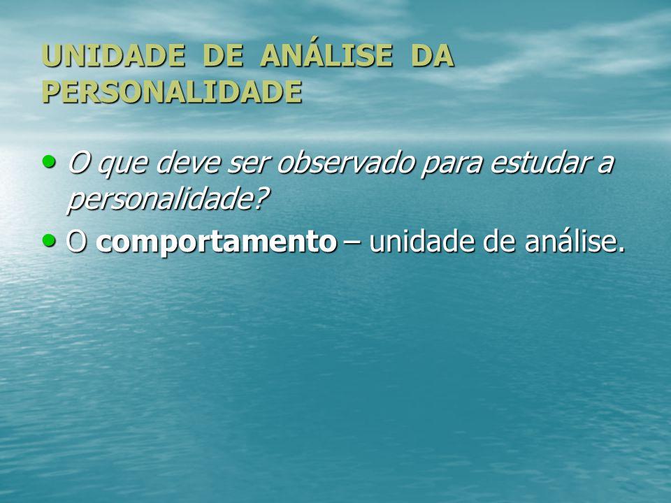 UNIDADE DE ANÁLISE DA PERSONALIDADE
