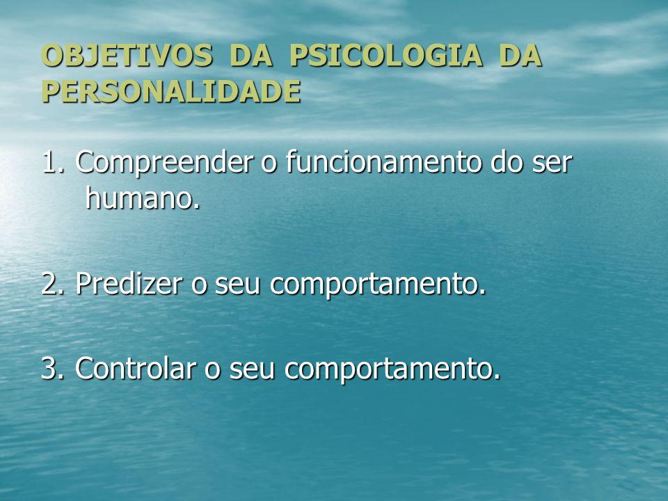 OBJETIVOS DA PSICOLOGIA DA PERSONALIDADE
