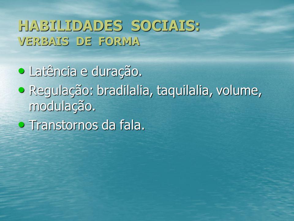HABILIDADES SOCIAIS: VERBAIS DE FORMA