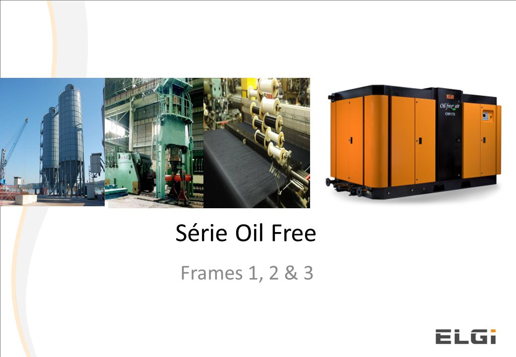 Série Oil Free Frames 1, 2 & 3