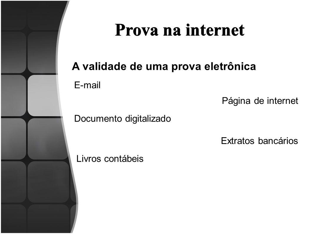 Prova na internet A validade de uma prova eletrônica E-mail
