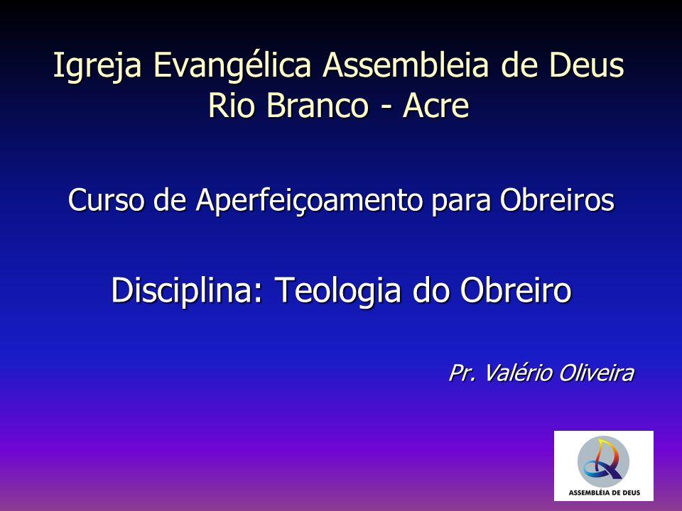 Igreja Evangélica Assembleia de Deus Rio Branco - Acre
