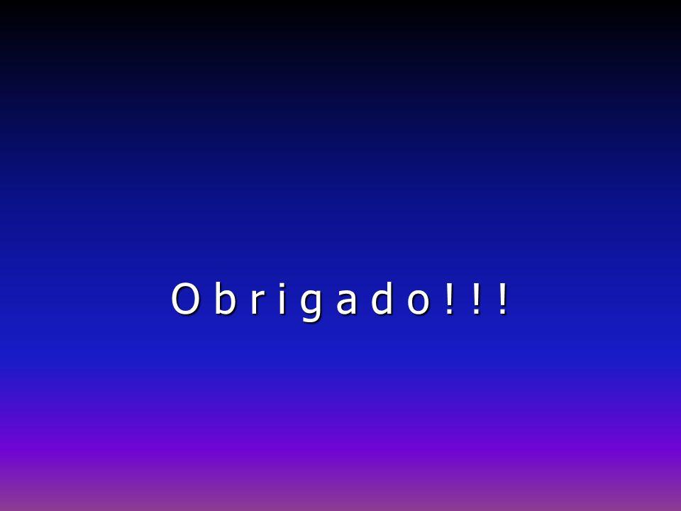 O b r i g a d o ! ! !