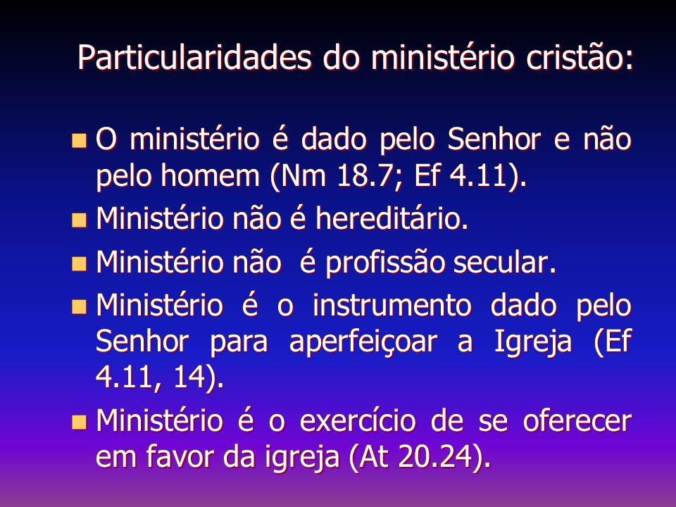 Particularidades do ministério cristão: