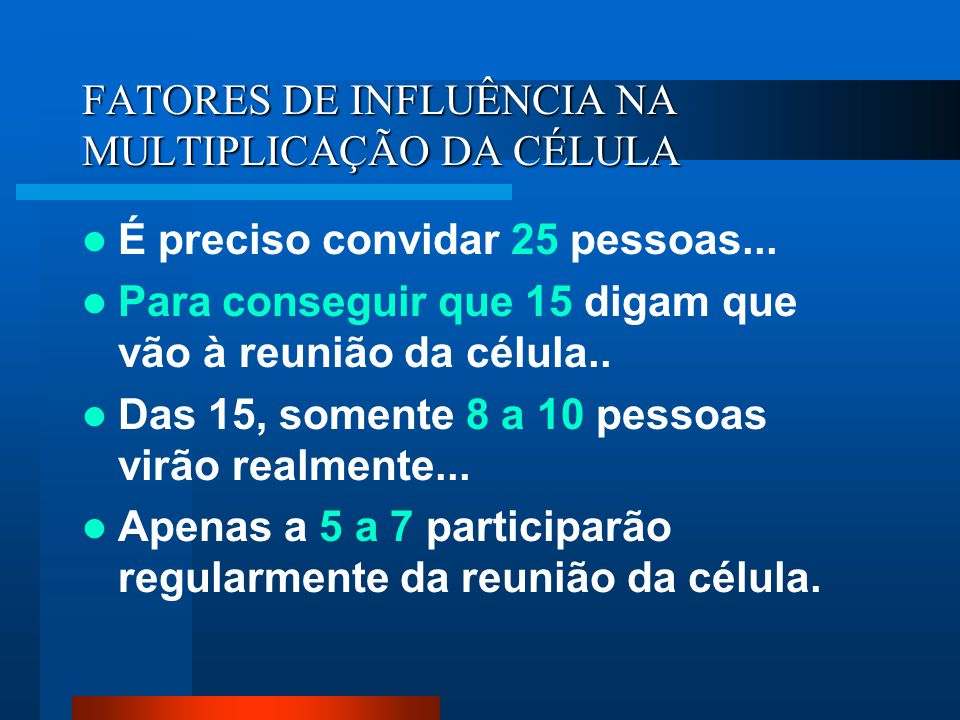 FATORES DE INFLUÊNCIA NA MULTIPLICAÇÃO DA CÉLULA