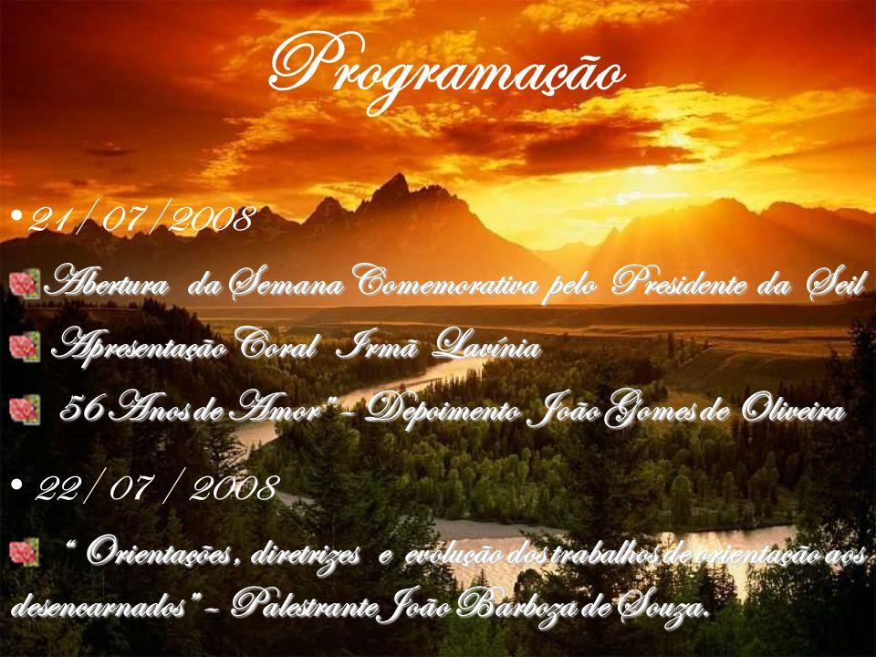 Programação 21/ 07/2008. Abertura da Semana Comemorativa pelo Presidente da Seil. Apresentação Coral Irmã Lavínia.
