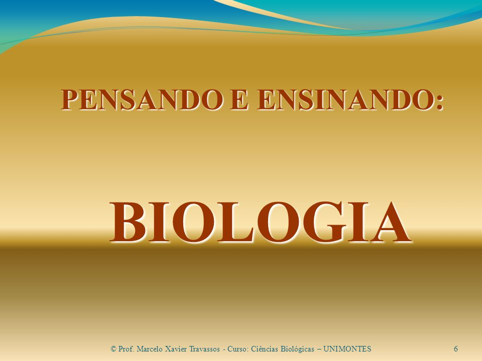 BIOLOGIA PENSANDO E ENSINANDO: