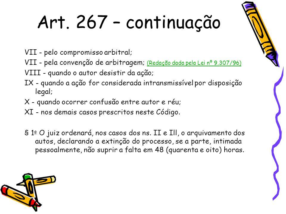 Art. 267 – continuação VII - pelo compromisso arbitral;