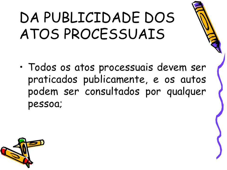 DA PUBLICIDADE DOS ATOS PROCESSUAIS
