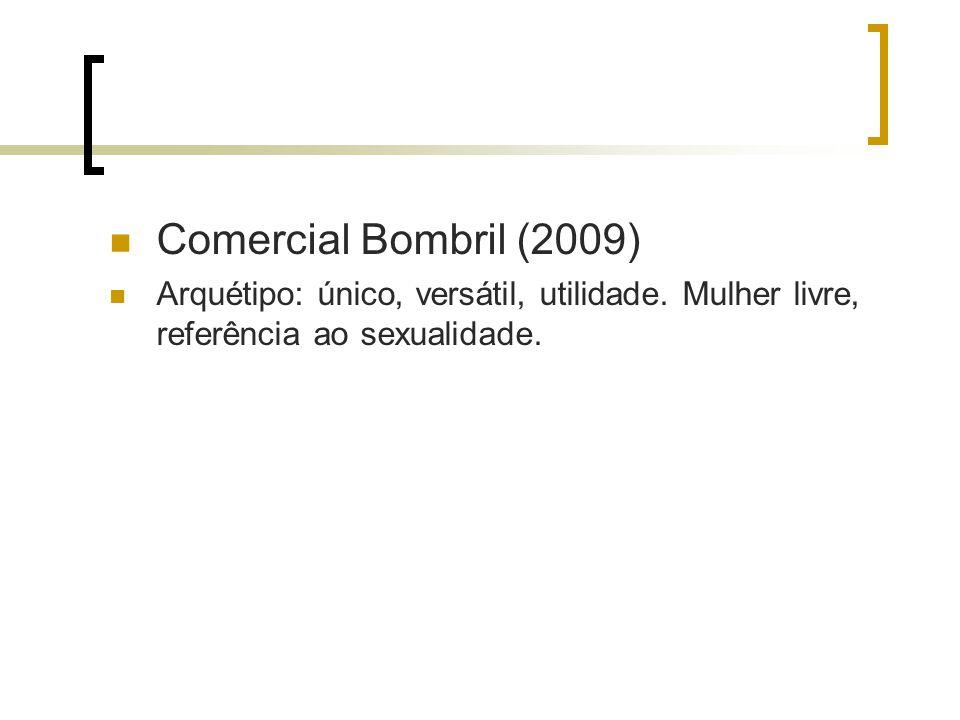 Comercial Bombril (2009) Arquétipo: único, versátil, utilidade.
