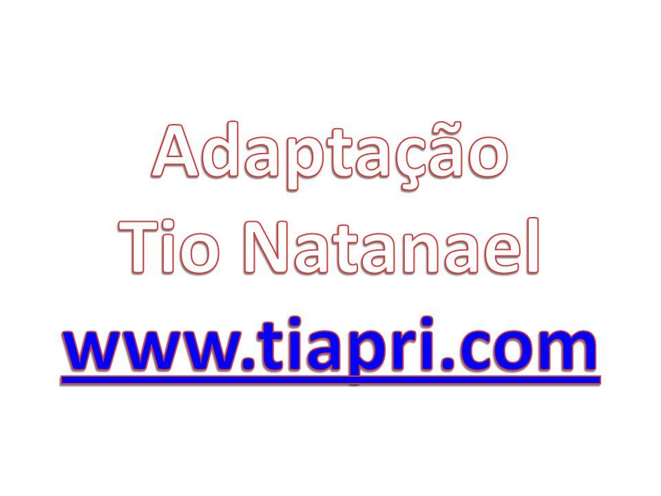 Adaptação Tio Natanael www.tiapri.com