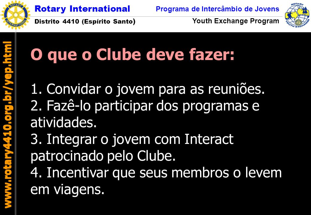 Rotary International Distrito 4410 (Espírito Santo) Programa de Intercâmbio de Jovens. Youth Exchange Program.