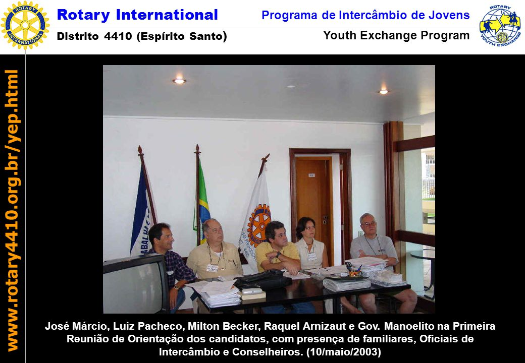 José Márcio, Luiz Pacheco, Milton Becker, Raquel Arnizaut e Gov