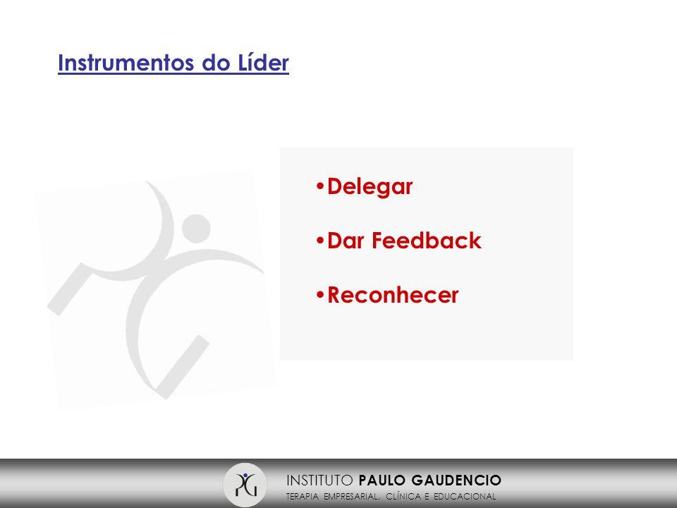 Instrumentos do Líder Delegar Dar Feedback Reconhecer