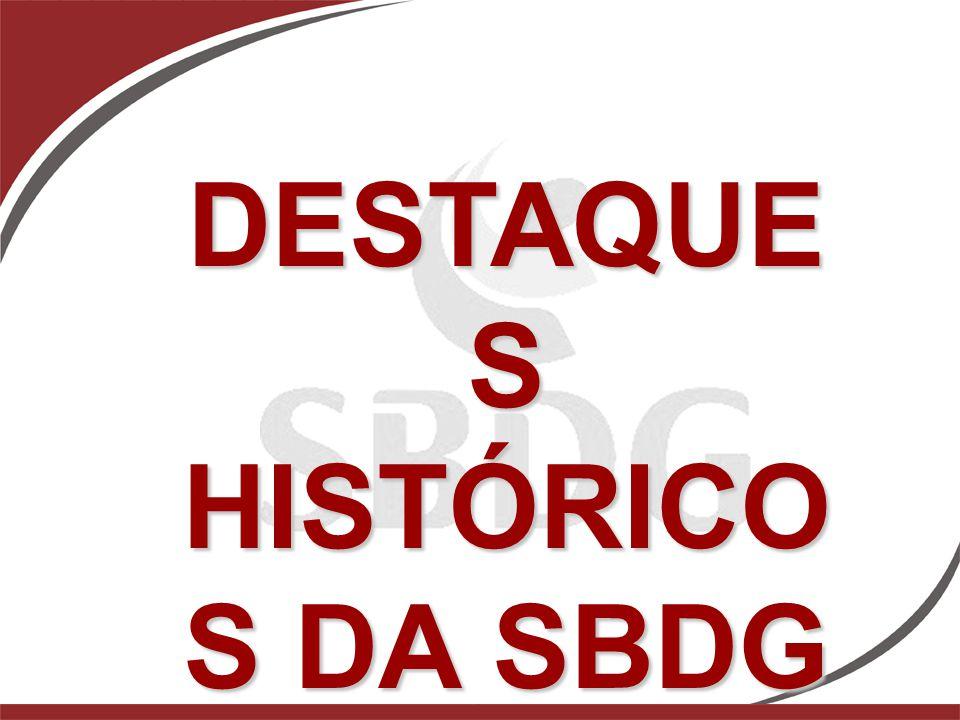 DESTAQUES HISTÓRICOS DA SBDG
