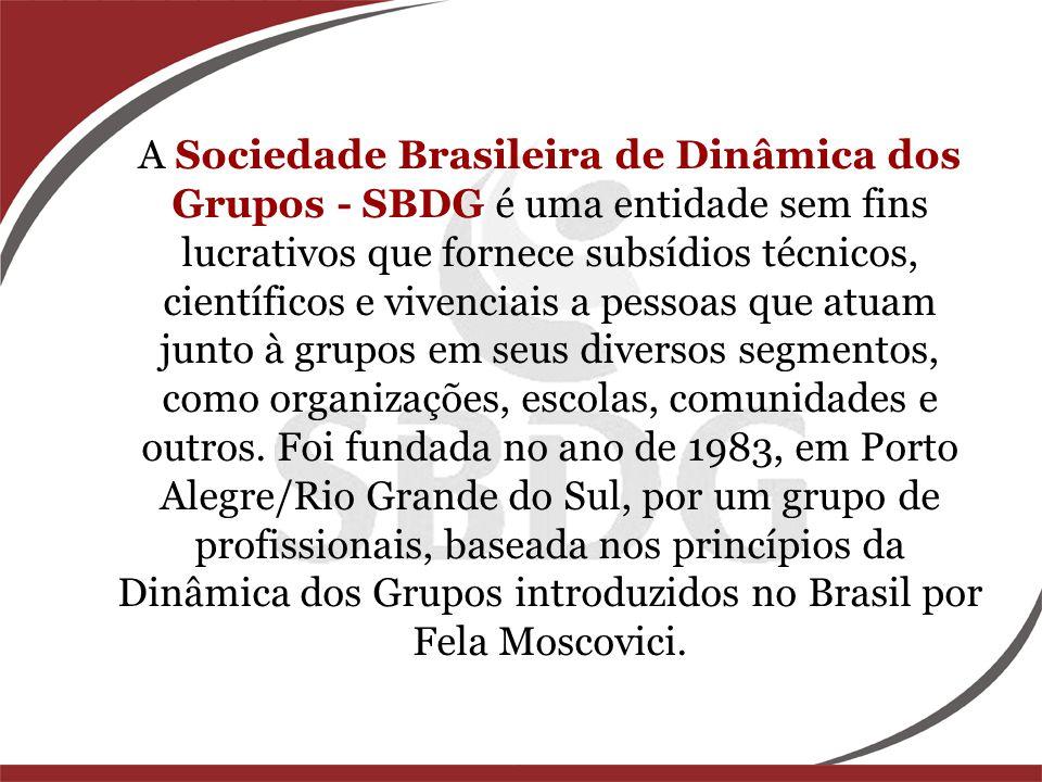 A Sociedade Brasileira de Dinâmica dos Grupos - SBDG é uma entidade sem fins lucrativos que fornece subsídios técnicos, científicos e vivenciais a pessoas que atuam junto à grupos em seus diversos segmentos, como organizações, escolas, comunidades e outros.