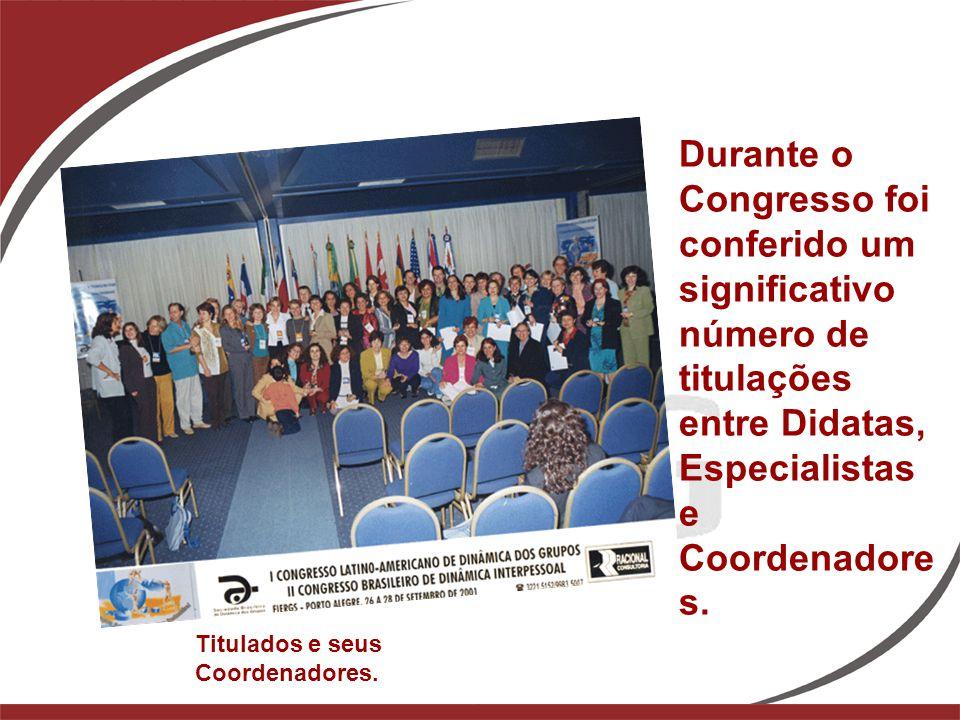 Durante o Congresso foi conferido um significativo número de titulações entre Didatas, Especialistas e Coordenadores.