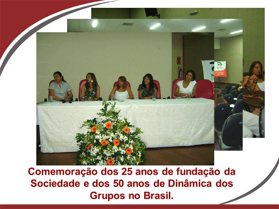 Comemoração dos 25 anos de fundação da Sociedade e dos 50 anos de Dinâmica dos Grupos no Brasil.
