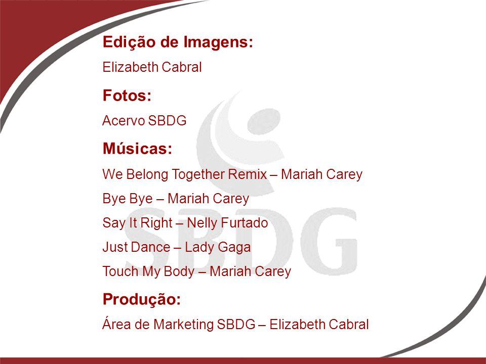Edição de Imagens: Fotos: Músicas: Produção: Elizabeth Cabral