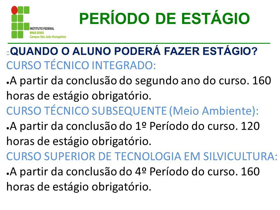 PERÍODO DE ESTÁGIO CURSO TÉCNICO INTEGRADO: