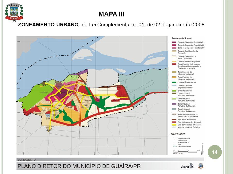 MAPA III ZONEAMENTO URBANO, da Lei Complementar n. 01, de 02 de janeiro de 2008: Setembro 2010
