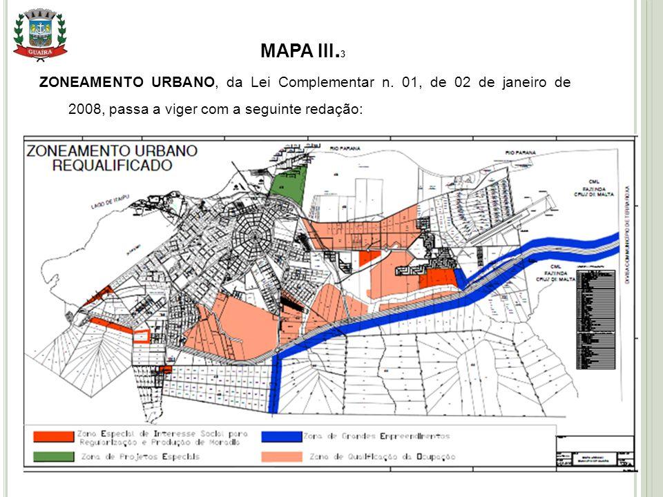 MAPA III.3 ZONEAMENTO URBANO, da Lei Complementar n. 01, de 02 de janeiro de 2008, passa a viger com a seguinte redação: