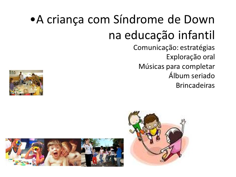 Amado Práticas Pedagógicas e Síndrome de Down - ppt carregar MN13