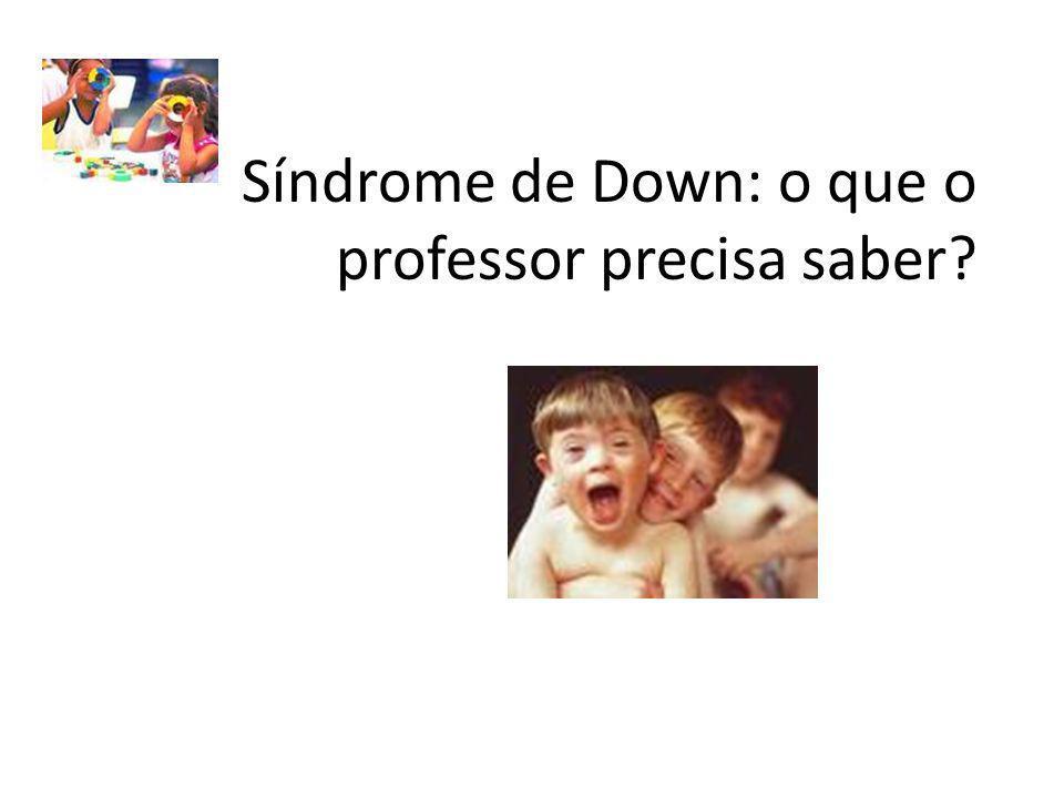 Síndrome de Down: o que o professor precisa saber