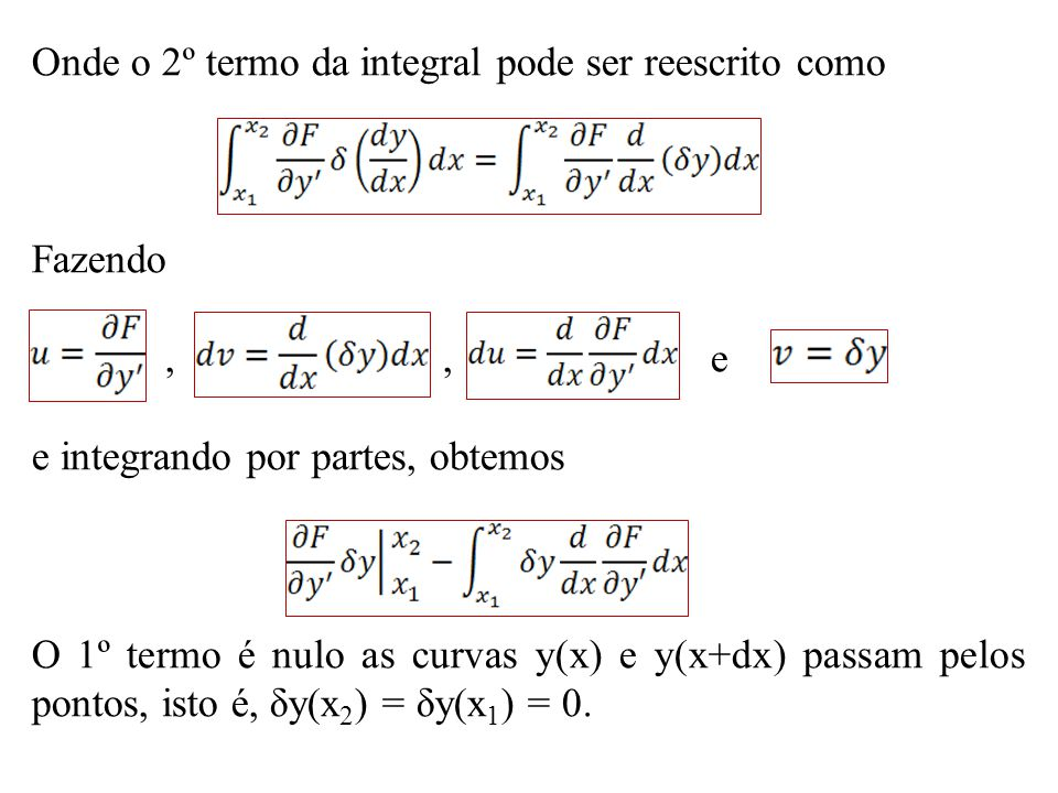 Onde o 2º termo da integral pode ser reescrito como