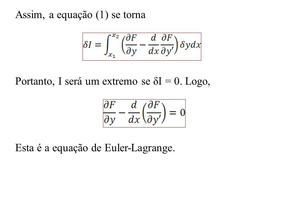 Assim, a equação (1) se torna