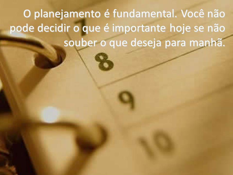 O planejamento é fundamental