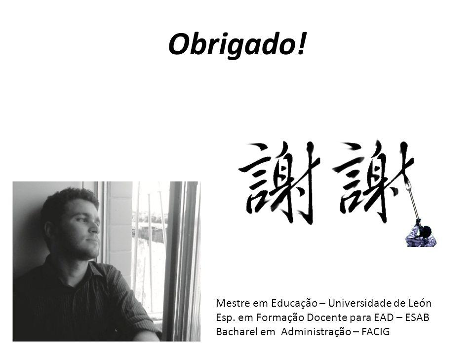 Obrigado! Mestre em Educação – Universidade de León
