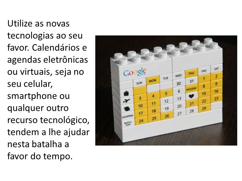 Utilize as novas tecnologias ao seu favor